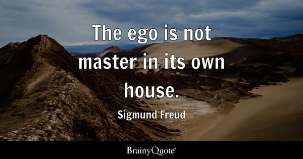 Ego Quotes Brainyquote