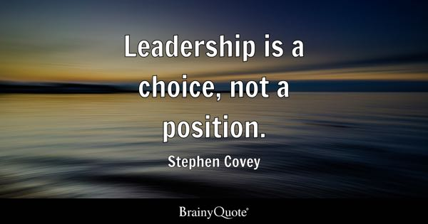 leadership is a choice not a position stephen covey