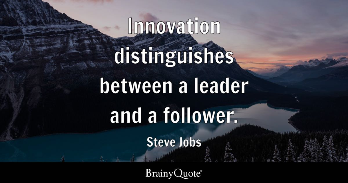 Steve Jobs Innovation Distinguishes Between A Leader And