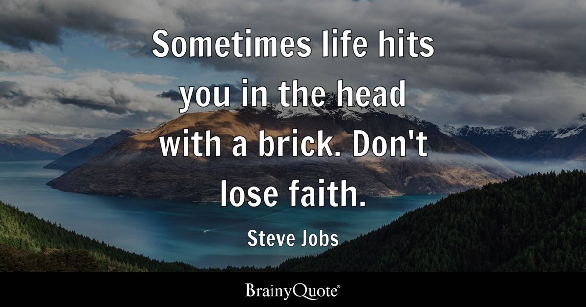 Steve Jobs Sometimes Life Hits You In The Head With A Brick