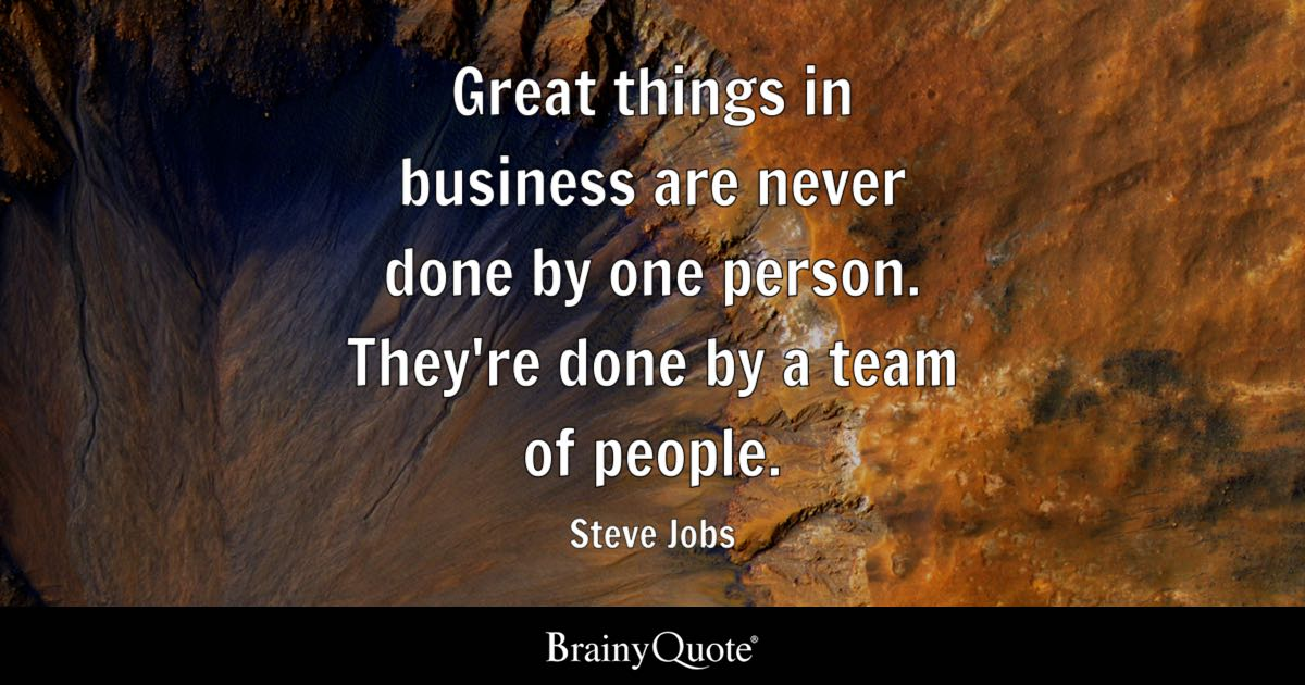 Business Quotes: Great Things In Business Are Never Done By One Person