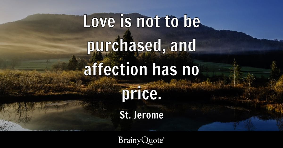 St Jerome Love Is Not To Be Purchased And Affection