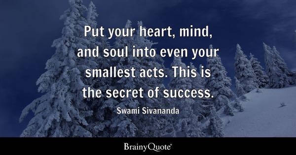 Heart quotes brainyquote put your heart mind and soul into even your smallest acts this is publicscrutiny Images