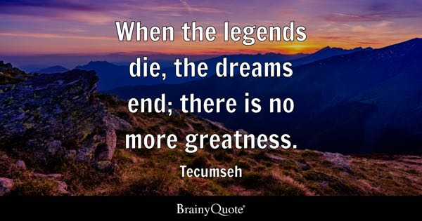 Legends Quotes Brainyquote