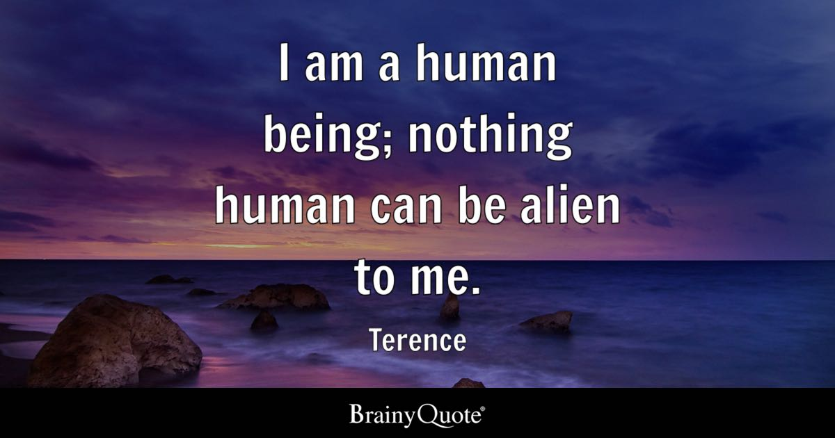 Image result for terence i am human nothing human