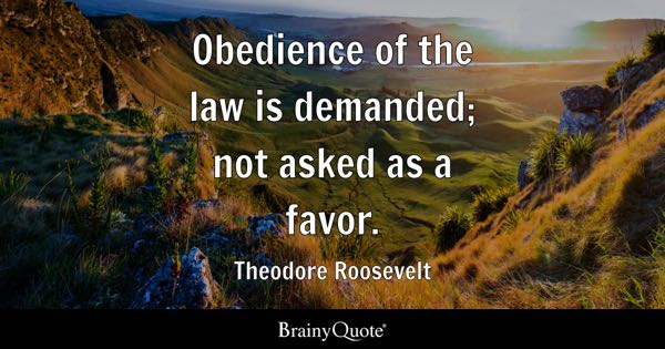 Obedience Of The Law Is Demanded Not Asked As A Favor