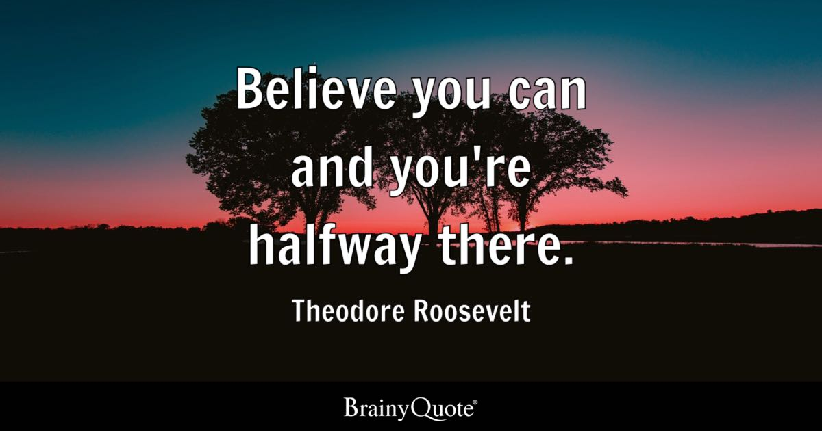 Believe You Can And You're Halfway There  Theodore. Positive Quotes Prints. Vonnegut Book Quotes. Mom Dad Quotes Love You. Song Name Quotes Or Italics. Girl Mechanic Quotes. Love Quotes For Him New Year. Sister Quotes Wedding. Smile Quotes Comments