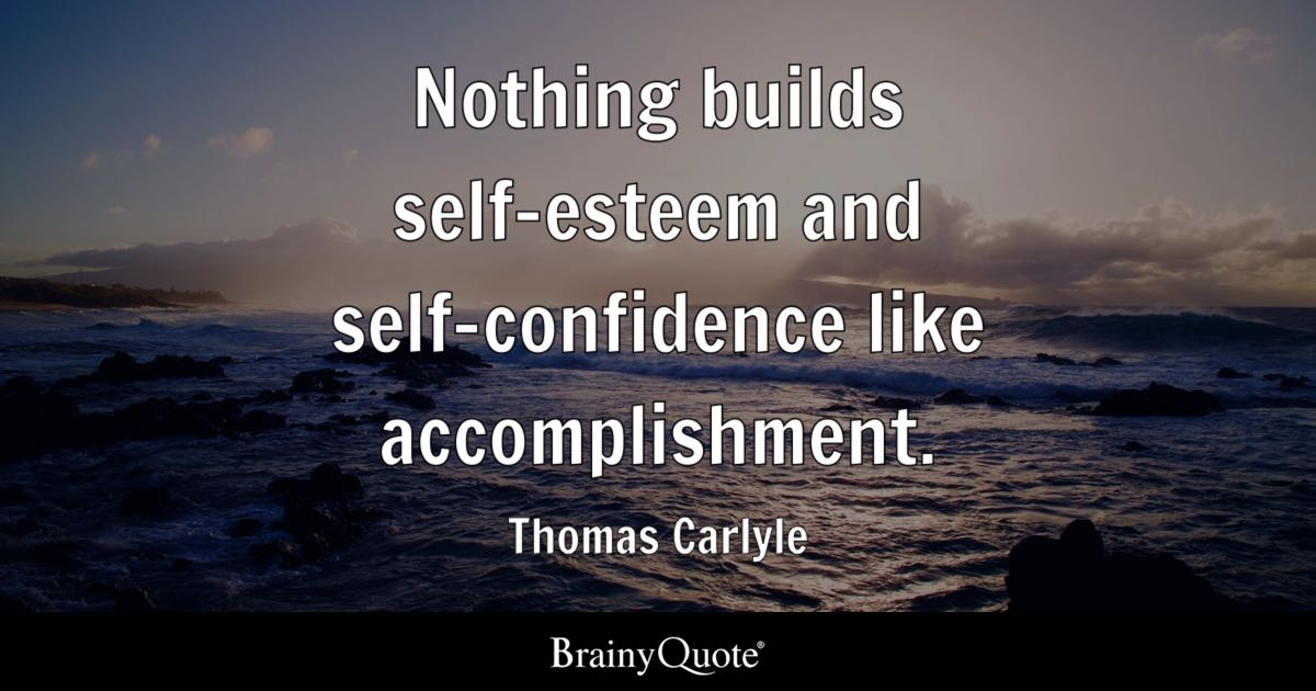 Confidence Quotes: Nothing Builds Self-esteem And Self