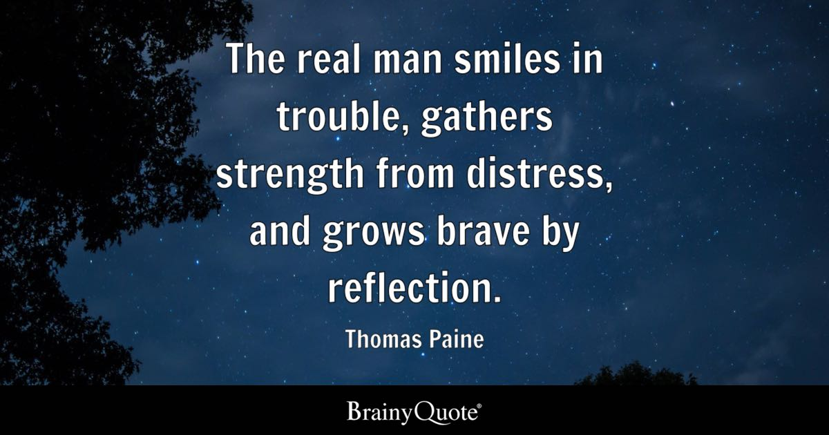 the real man smiles in trouble gathers strength from
