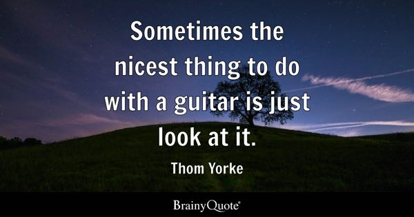 Guitar quotes brainyquote sometimes the nicest thing to do with a guitar is just look at it thecheapjerseys Gallery