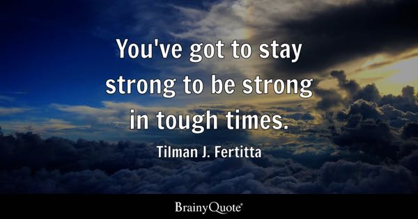 Tough Times Quotes Brainyquote