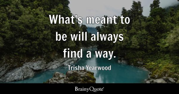 Meant To Be Quotes Brainyquote