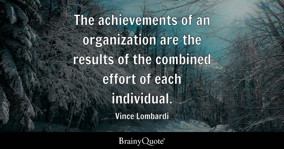 Vince Lombardi The Achievements Of An Organization Are
