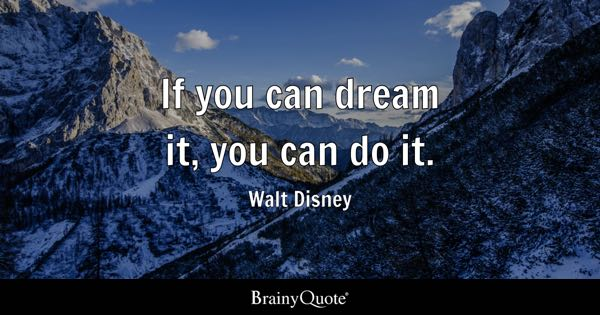 if you can dream it you can do it walt disney