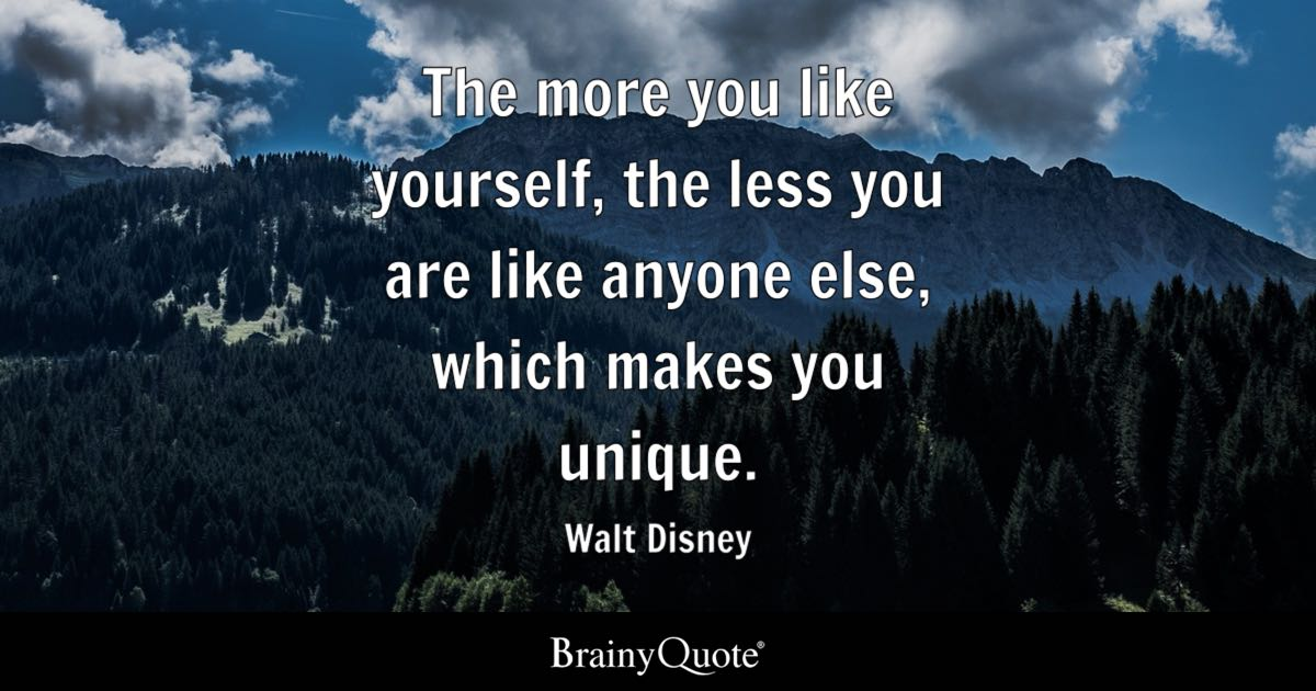 the more you like yourself the less you are like anyone else which makes