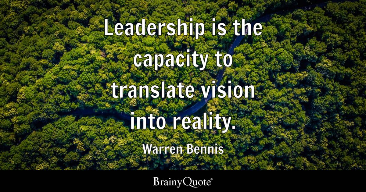 Warren Bennis - Leadership is the capacity to translate...