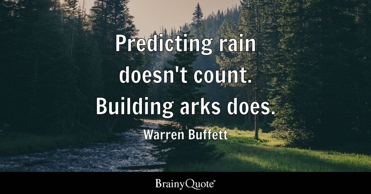 Predicting Rain Doesnu0027t Count. Building Arks Does.   Warren Buffett