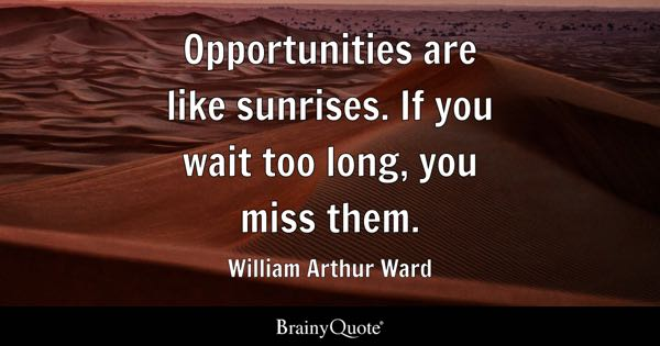 Opportunities Quotes Brainyquote
