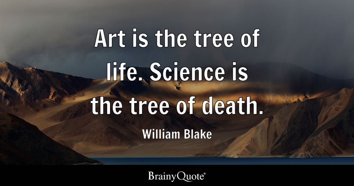 William Blake Art Is The Tree Of Life Science Is The