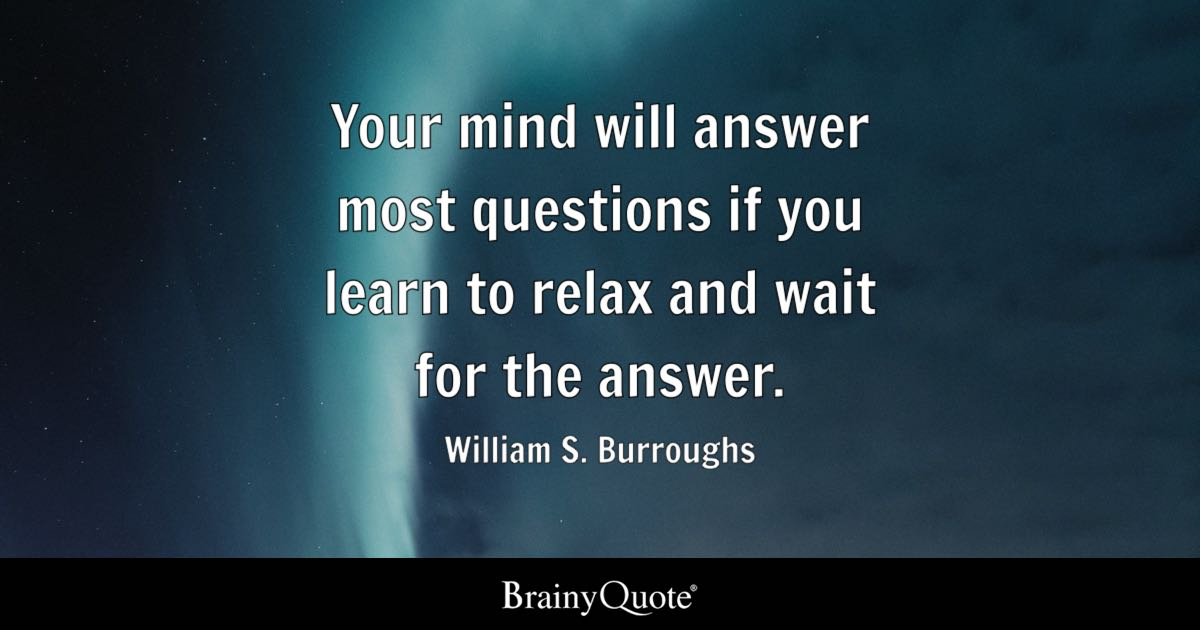 William S Burroughs Your Mind Will Answer Most