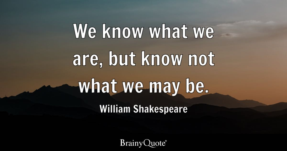 Shakespeare Quotes About Life Endearing William Shakespeare Quotes  Brainyquote