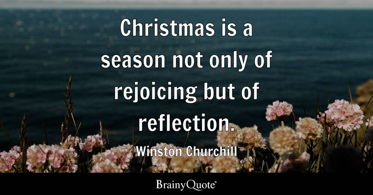 christmas is a season not only of rejoicing but of reflection winston churchill