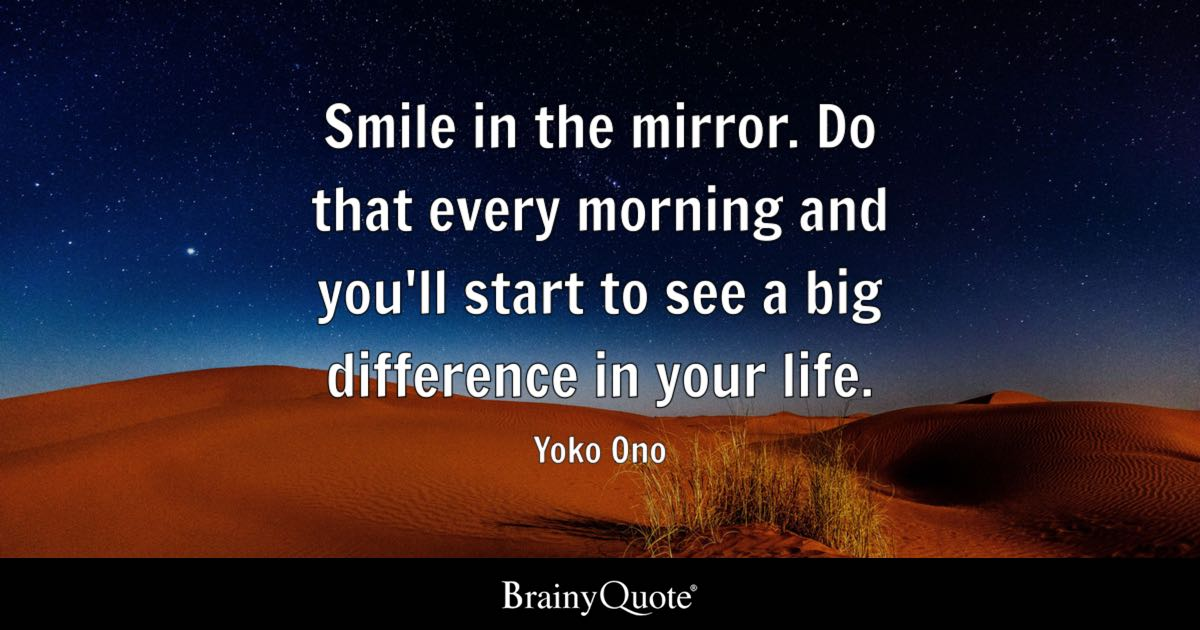 Quote In Life Interesting Smile In The Mirrordo That Every Morning And You'll Start To See