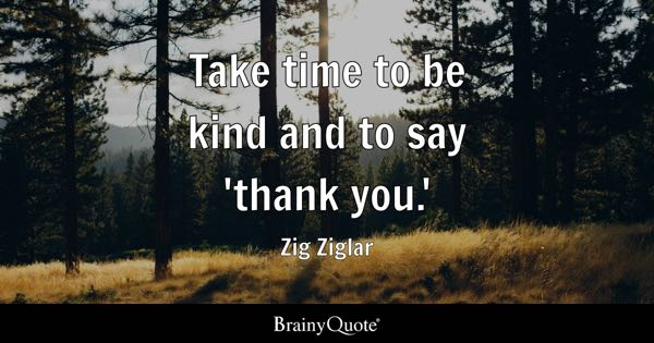 take time to be kind and to say thank you